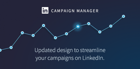 LinkedIn officialise un nouveau campaign manager