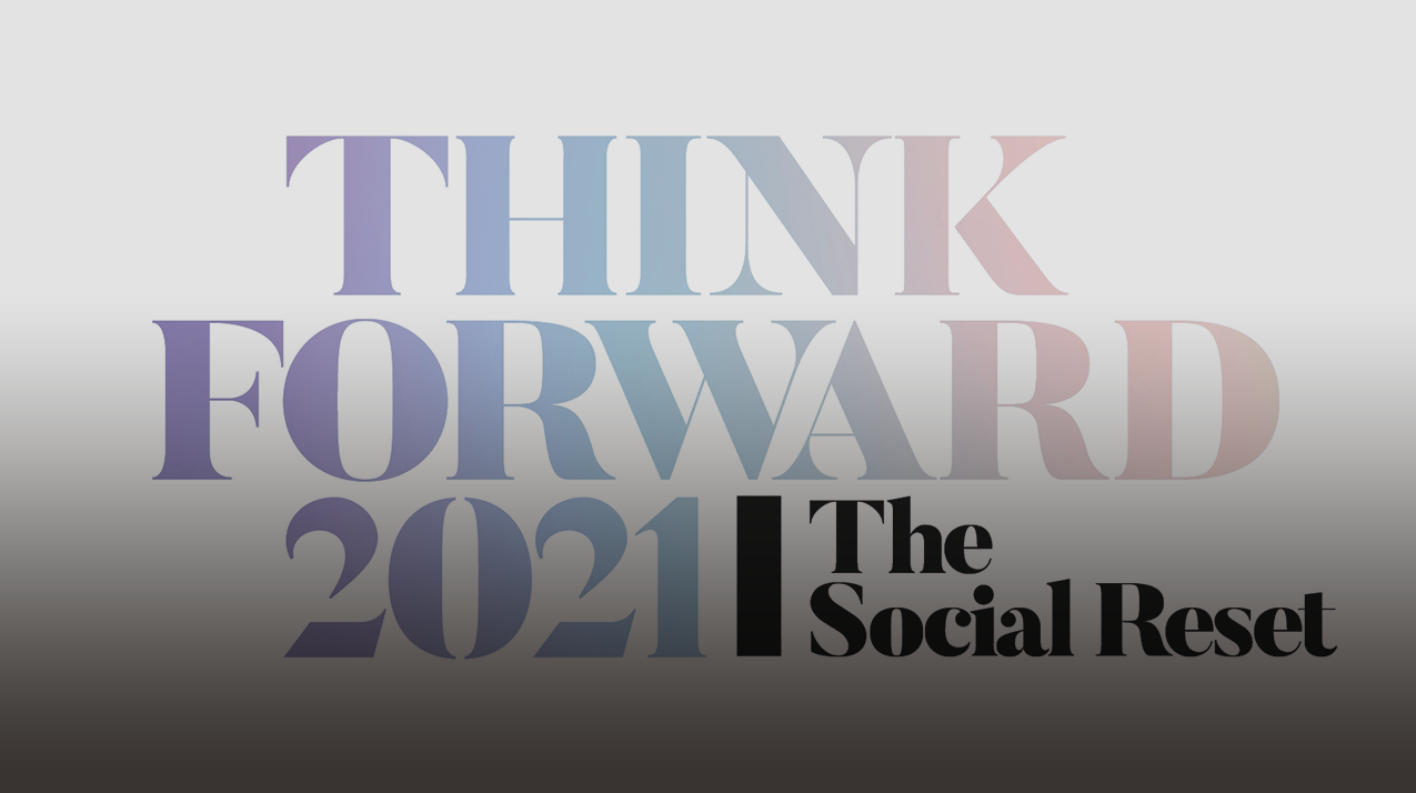 Think Forward 2021: The Social Reset